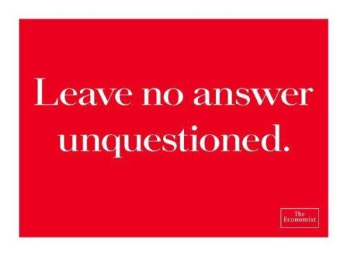 the-econimist-leave-no-answer-unquestioned-small-93319